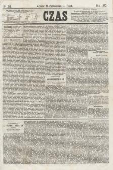 Czas. [R.20], Ner 246 (25 października 1867)