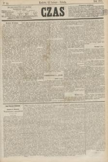 Czas. [R.26], Ner 44 (22 lutego 1873)