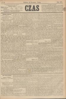 Czas. [R.26], Ner 93 (23 kwietnia 1873)
