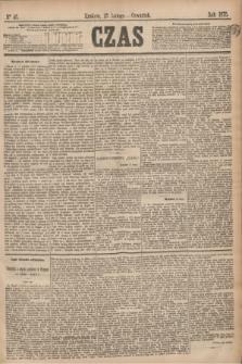 Czas. [R.28], Ner 45 (25 lutego 1875)