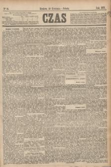 Czas. [R.28], Ner 81 (10 kwietnia 1875)