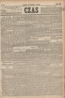 Czas. [R.28], Ner 87 (17 kwietnia 1875)