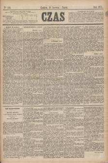 Czas. [R.28], Ner 136 (18 czerwca 1875)