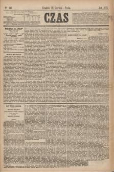 Czas. [R.28], Ner 140 (23 czerwca 1875)