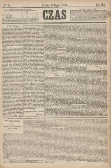 Czas. [R.28], Ner 163 (21 lipca 1875)