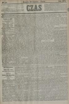 Czas. [R.31], Ner 146 (28 czerwca 1878)