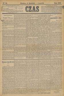 Czas. [R.36], Ner 82 (12 kwietnia 1883)