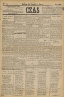 Czas. [R.36], Ner 84 (14 kwietnia 1883)