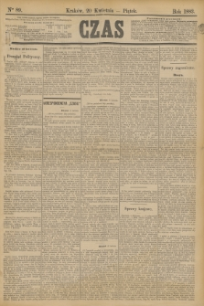 Czas. [R.36], Ner 89 (20 kwietnia 1883)