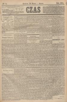 Czas. [R.37], Ner 74 (29 marca 1884)