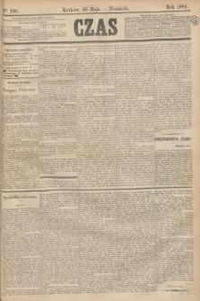 Czas. [R.37], Ner 120 (25 maja 1884)