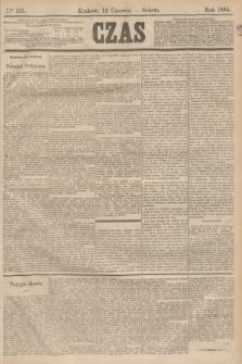 Czas. [R.37], Ner 135 (14 czerwca 1884)