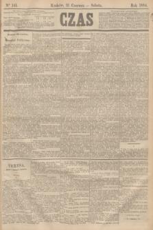 Czas. [R.37], Ner 141 (21 czerwca 1884)