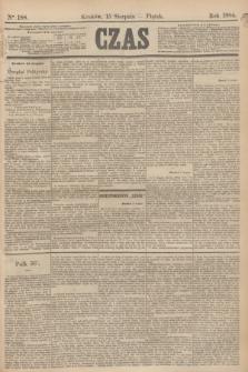 Czas. [R.37], Ner 188 (15 sierpnia 1884)