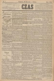 Czas. [R.38], Ner 7 (10 stycznia 1885)
