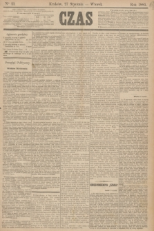Czas. [R.38], Ner 21 (27 stycznia 1885)