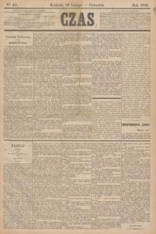 Czas. [R.38], Ner 40 (19 lutego 1885)