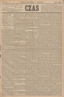 Czas. [R.38], Ner 46 (26 lutego 1885)