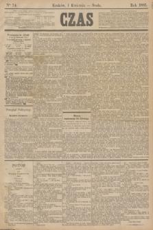 Czas. [R.38], Ner 74 (1 kwietnia 1885)