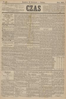 Czas. [R.38], Ner 82 (11 kwietnia 1885)