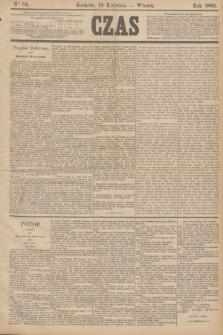 Czas. [R.38], Ner 84 (14 kwietnia 1885)
