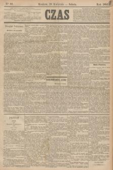 Czas. [R.38], Ner 88 (18 kwietnia 1885)