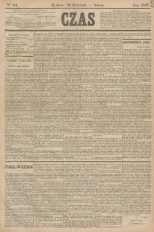 Czas. [R.38], Ner 94 (25 kwietnia 1885)