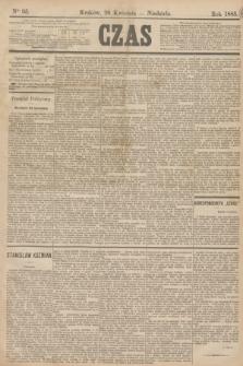 Czas. [R.38], Ner 95 (26 kwietnia 1885)