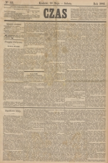 Czas. [R.38], Ner 121 (30 maja 1885)