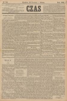 Czas. [R.38], Ner 132 (13 czerwca 1885)