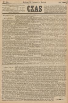 Czas. [R.38], Ner 134 (16 czerwca 1885)