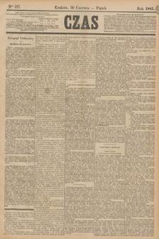 Czas. [R.38], Ner 137 (19 czerwca 1885)