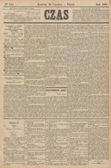 Czas. [R.38], Ner 143 (26 czerwca 1885)