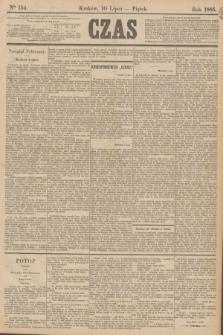 Czas. [R.38], Ner 154 (10 lipca 1885)