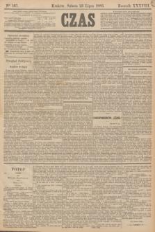 Czas. R.38, Ner 167 (25 lipca 1885)