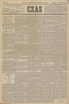 Czas. R.38, Ner 177 (6 sierpnia 1885)