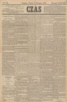 Czas. R.38, Ner 184 (14 sierpnia 1885)