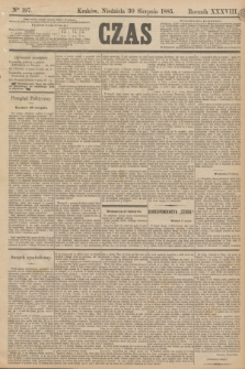 Czas. R.38, Ner 197 (30 sierpnia 1885)