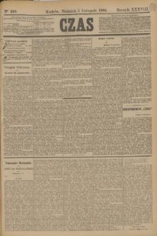 Czas. R.38, Ner 250 (1 listopada 1885)