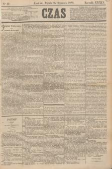 Czas. R.39, Ner 17 (22 stycznia 1886)