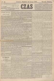 Czas. R.39, Ner 36 (14 lutego 1886)
