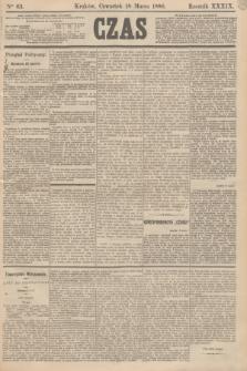 Czas. R.39, Ner 63 (18 marca 1886)