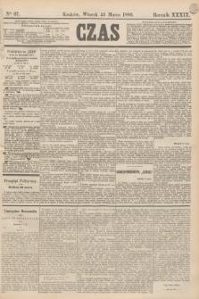 Czas. R.39, Ner 67 (23 marca 1886)