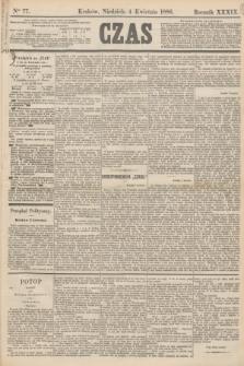 Czas. R.39, Ner 77 (4 kwietnia 1886)