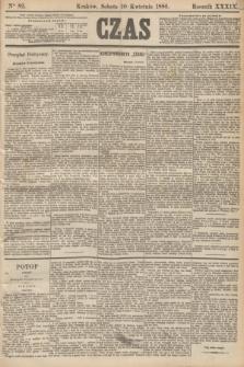 Czas. R.39, Ner 82 (10 kwietnia 1886)