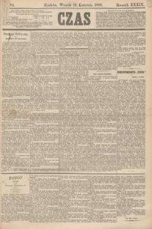 Czas. R.39, Ner 84 (13 kwietnia 1886)