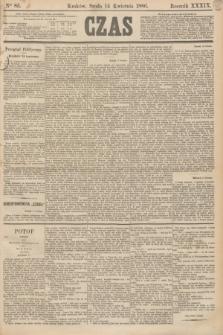 Czas. R.39, Ner 85 (14 kwietnia 1886)