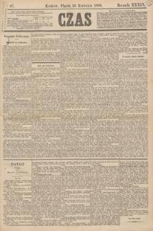 Czas. R.39, Ner 87 (16 kwietnia 1886)