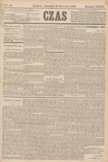 Czas. R.39, Ner 97 (29 kwietnia 1886)