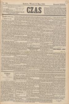 Czas. R.39, Ner 112 (18 maja 1886)